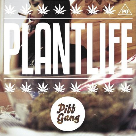 Piff-Gang-Present-Plantlife-1